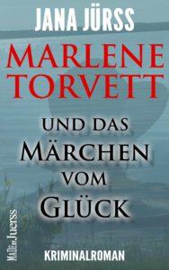 Cover von von Marlene Torvett und das Märchen vom Glück.